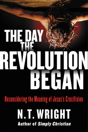 Image result for n. t. wright the day the revolution began